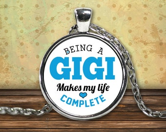 Gigi Necklace - Being a Gigi Makes My Life Complete - Perfect Gift For Gigi - Gigi Birthday Gift for Gigi