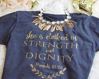 Christian T Shirts | She is Clothed in Strength and Dignity | Christian Shirts for Women | Proverbs 31 Wife Shirt | Faith Shirts for Women |