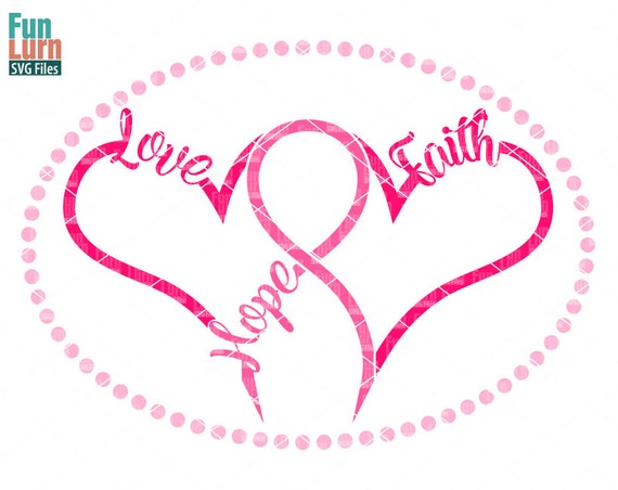Breast Cancer Svg Hope Love Faithbreast Cancer