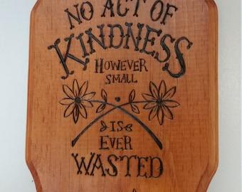 Decorative Kindness Hand Woodburned Sign