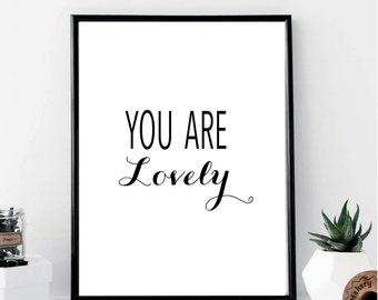 You are Lovely Print - Wall Decor, Home Decor, Wall Art, Minimalist Poster, Wall Art Print, Printable, Typography, Chic, Cute