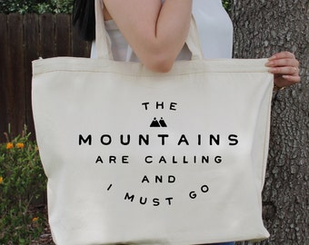 The Mountains are Calling And I Must Go ~  Large Canvas Tote Beach/Grocery BAG