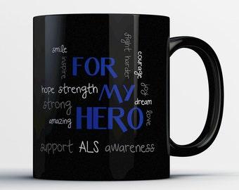 ALS Awareness Gift - For My Hero Support ALS Awareness - Lou Gherig's Disease Awareness Coffee Mug