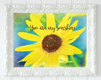 You Are My Sunshine, Printable Photo Art, Gift Idea, Birthday, Home Decor, Quote Art, Photography, Instant Download