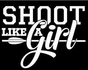 Shoot Like A Girl Decal Sticker 17 color options