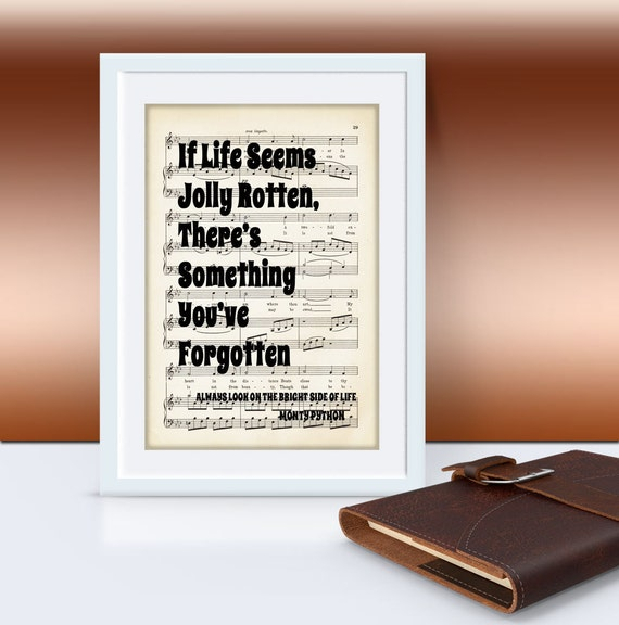 If Life Seems Jolly Rotten, There's Something You've Forgotten, Monty Python Quote, Mixed Media Art, Dorm Decor, Motivational Art Print