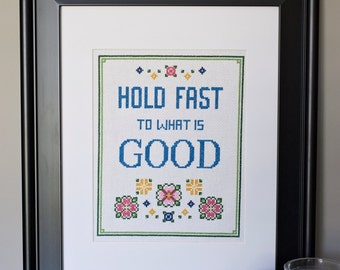 Hold Fast To What Is Good - Cross Stitch Pattern