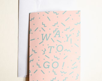 WAY TO GO greetings card // well done // congratulations or just because card //