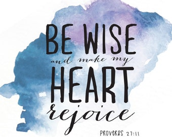 4x6 | Be Wise & Make My Heart Rejoice |DIGITAL DOWNLOAD