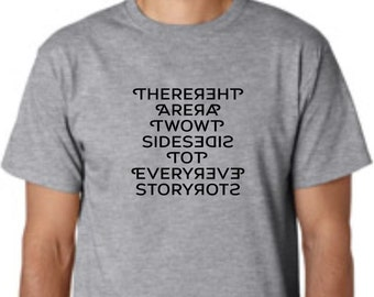 There Are Two Sides To Every Story T-Shirt