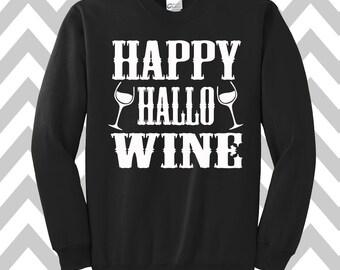 Happy Hallo Wine Sweatshirt Unisex Sweatshirt Halloween Party Costume Tee Funny Halloween Sweatshirt Wine Sweater Wine Shirt
