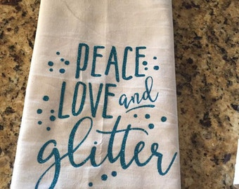 Peace, Love & Glitter - Flour Sack Towel