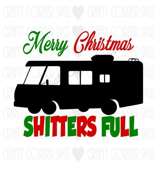 Merry Christmas Shitters Full Quote: National Lampoon Inspired SVG-Cutting File-Merry Christmas
