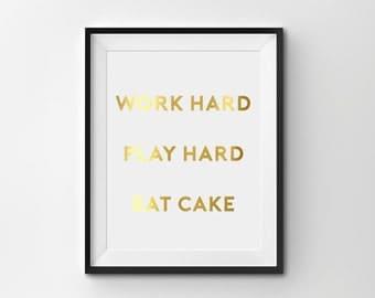 "Real Gold Foil Print, ""Work Hard, Play Hard, Eat Cake"", Kitchen Art, Gold Home Decor, Office Decor"
