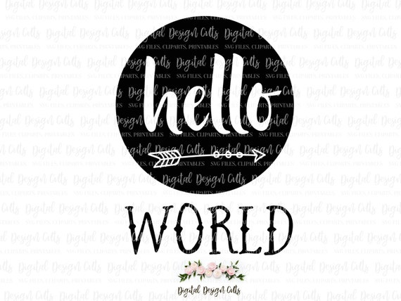 Hello World Svg Png Files For Cutting Machines Cameo Or