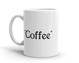 COFFEE - Coffee Mug - White