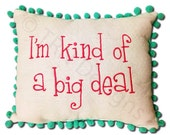 I'm Kind of a Big Deal Sunshine Pillow Embroidered Pom Pom Teen Tween Boutique
