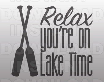 Canoe Paddles SVG File,Relax You're on Lake Time SVG,Lake Life SVG-Vector Clip Art for Commercial/Personal Use-Cricut,Cameo,Silhouette,Vinyl