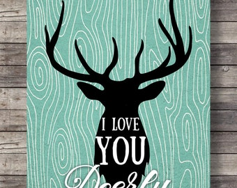 I love you deerly | Printable wall art  - | Deer stag art print |  Instant download digital print