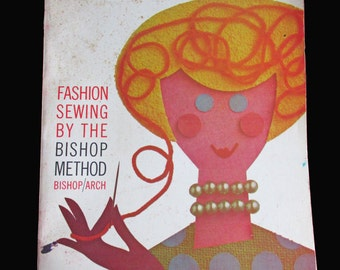Fashion Sewing by the Bishop Method Bishop/Arch  1962