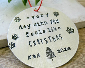 Personalized Couples Ornament, Our First Christmas, Every Day With You Feels Like Christmas, Engagement gift, custom year & inititals