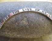 thick sterling silver bangle with words . ((Keepsake Bangle)) . stamped message . you are the love of my life . READY TO SHIP in size small