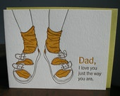 Dad, Socks with Sandals, I love you just the way you are, Letterpress Card