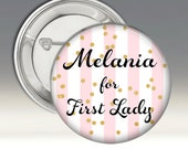 Melania for First Lady Pinback Button Pink and White Stripes Gold Confetti Pin 2016 USA President Elections Republican Trump