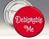 Deplorable Me Pinback Button Badge 2016 Presidential Elections Trump USA President
