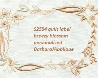 S2554-Breezy Blossoms Flower Quilt Label machine embroidered personalized