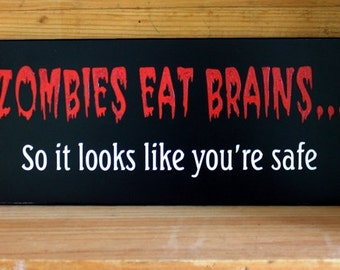 ZOMBIES Eat Brains Undead Sign Wood Painted Horror Funny Halloween