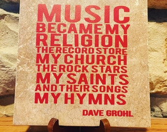 """Dave Grohl Music Quote 6"""" ceramic tile"""