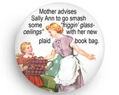 Funny 50's Housewife Retro Fridge Magnet or Pinback-Great Gag Gift for Co-Worker