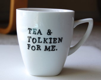 Tea and Tolkien for Me Mug