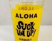 Vintage 4 oz Aloha Hawaii Double Sided Shot Glass, Hang Loose & Suck 'Um Up