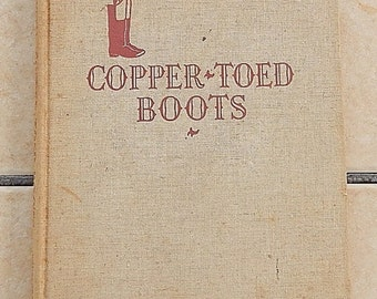 30% OFF SALE 1938 Vintage Children's Book COPPER-Toed Boots Marguerite de Angeli 1st Edition First Printing