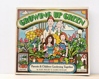Growing Up Green. Vintage book about gardening as a family, 1970s.