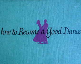 how to become a good dancer vintage book antique instruction