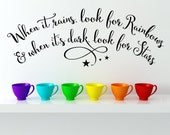 When it rains look for rainbows... - Vinyl Wall Decal Vinyl Lettering Design Sticker