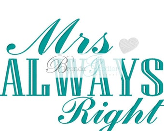 Machine Embroidery/Embroidery Design/Mrs Always Right Embroidery Design/Machine Embroidery/INSTANT DOWNLOAD/7x5