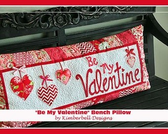 PATTERN Be My VALENTINE Bench PILLOW to quilt