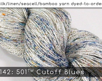 DtO 142: 501 Cutoff Blues on Silk/Linen/Seacell/Bamboo Yarn Custom Dyed-to-Order