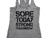 Sore Today Strong Tomorrow Tank Top - Tri-Blend Fitness Tank - (Available in sizes S, M, L)