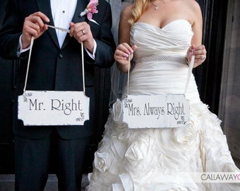 MR. RIGHT & Mrs. ALWAYS Right - Wedding Signs - 12x6 set of 2 -  Reception Chair Signs!