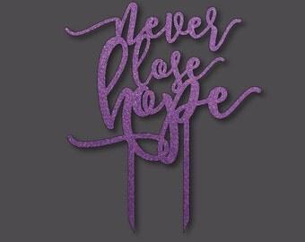 "Laser Cut Wood Cake Topper - ""Never Lose Hope"""