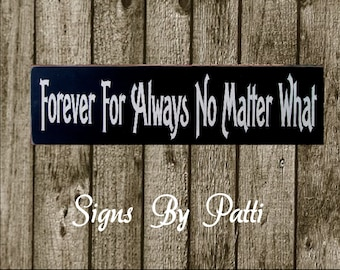 Forever For Always No Matter What primitive wood sign