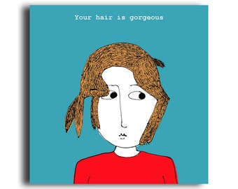 Humorous all occasion greeting card 'Gorgeous Hair'