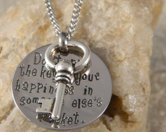 Don't put the Key to your Happiness in Someone Else's Pocket Necklace