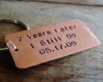 Anniversary Gift,Anniversary Keychain,Copper Gift,Hand Stamped,7 Years Later,I Still Do,Custom Year,Personalized Date,Seventh Anniversary