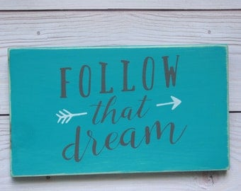 Follow your dreams - Home decor - Inspirational quote - Wood sign - Wall decor - Sign - Dreams - Graduation gift - Inspirational - Dream -